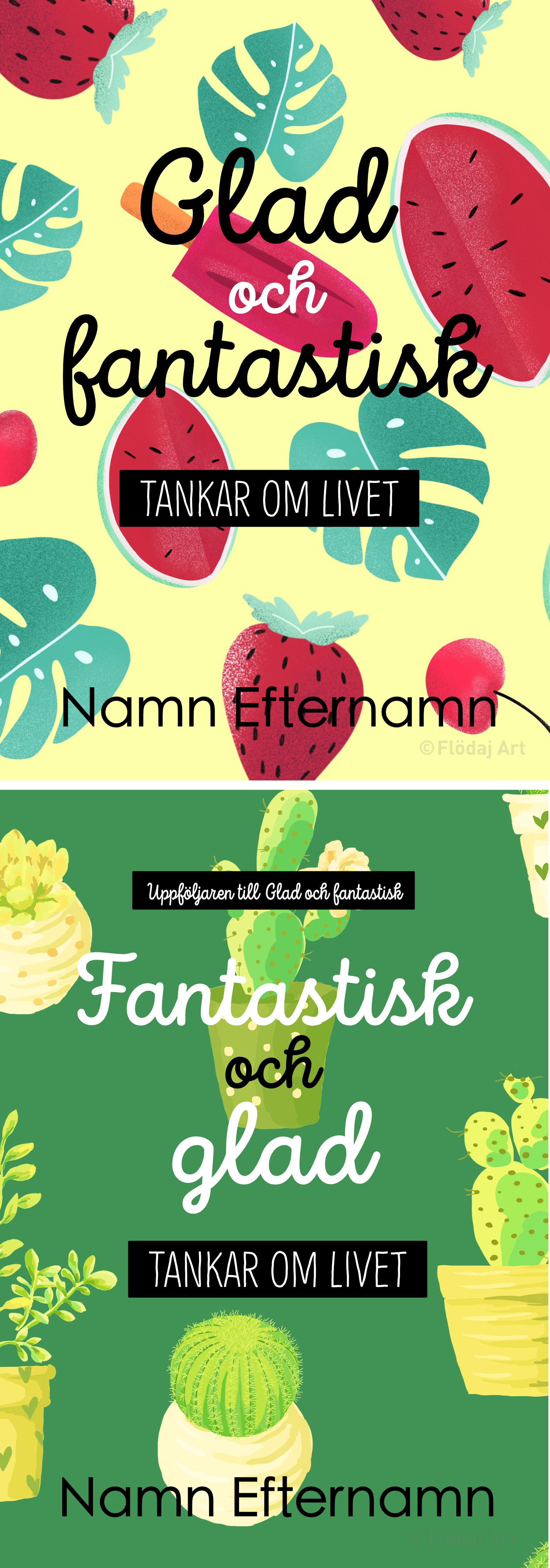 """Bild på två bokomslag i glada men lugna färger, den ena harkaktusar mot grön bakgrund, den andra har frukt och glass, och över båda står även """"tankar för livet"""""""