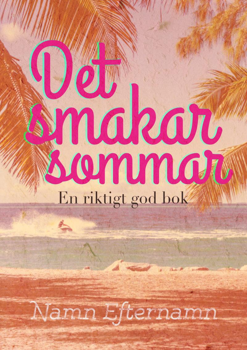 Bokomslag med titeln Det smakar sommar –en riktigt god bok. En retrobild av en strand med hav och palmblad med en person som åker vattenscooter, den passar saker om semester eller feelgood chicklit med eller utan romans.