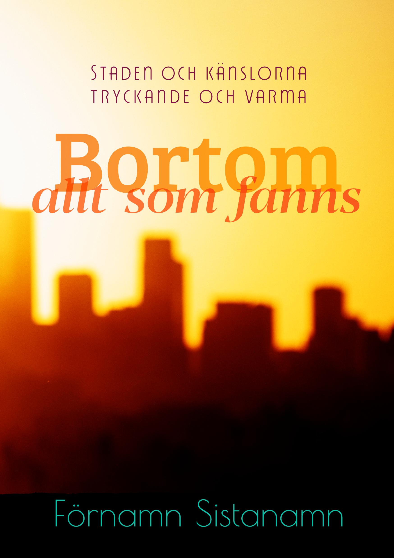 Bokomslag med titeln Bortom allt som fanns, med en dimmig stad vid soluppgång.