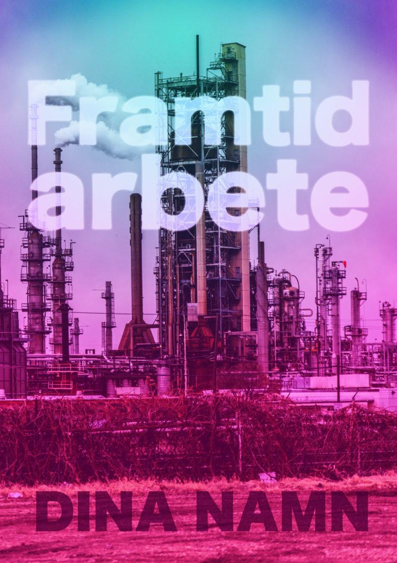 Bild på bokomslag med titeln Framtid Arbete. Rosa-lila dimma ligger över en fabrik med många tinnar och torn.