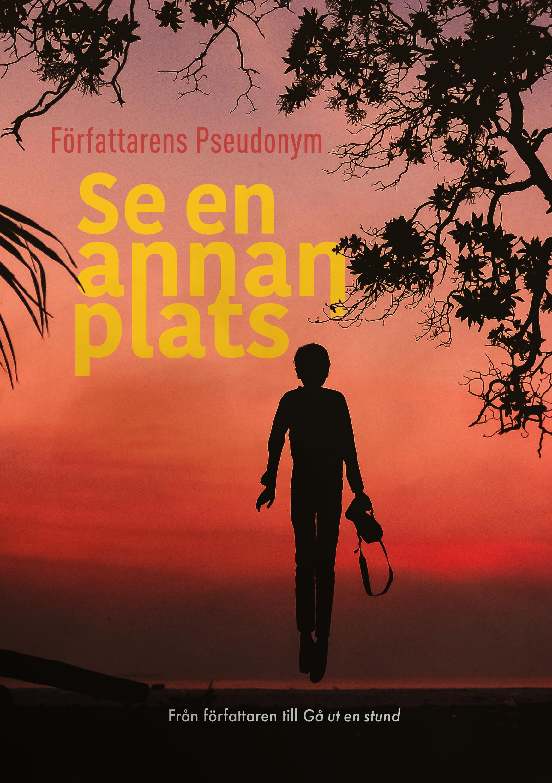 """bokomslag med titeln """"se en annan plats"""". Flygande ung vuxen som hoppar eller svävar med kamera i handen i solnedgång eller soluppgång som är rosa och orange, runt personen är det träd med löv"""