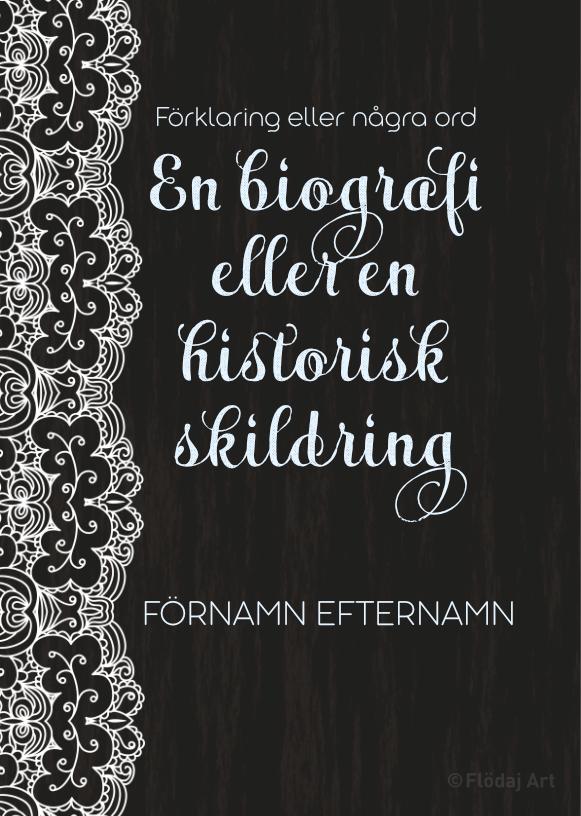 Svart bokomslag med diskret trätextur, har en bred spets längst vänster kant. Titeln är skriven i snirklig skrivstil och författarnamn i enkel font.